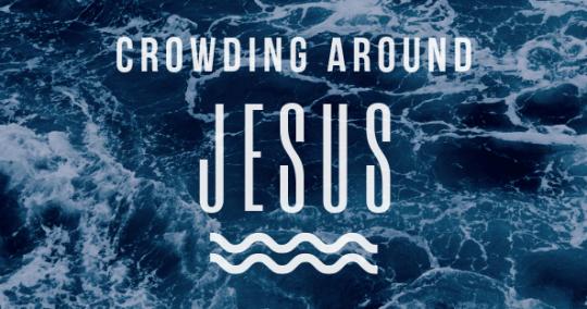 Crowding Around Jesus