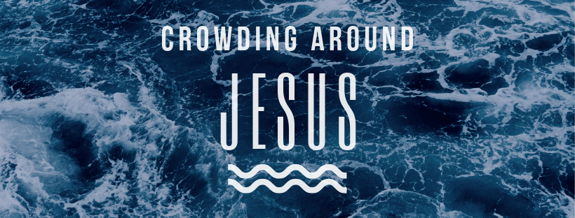 Crowding Around Jesus