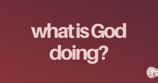 Blog - what is God doing?