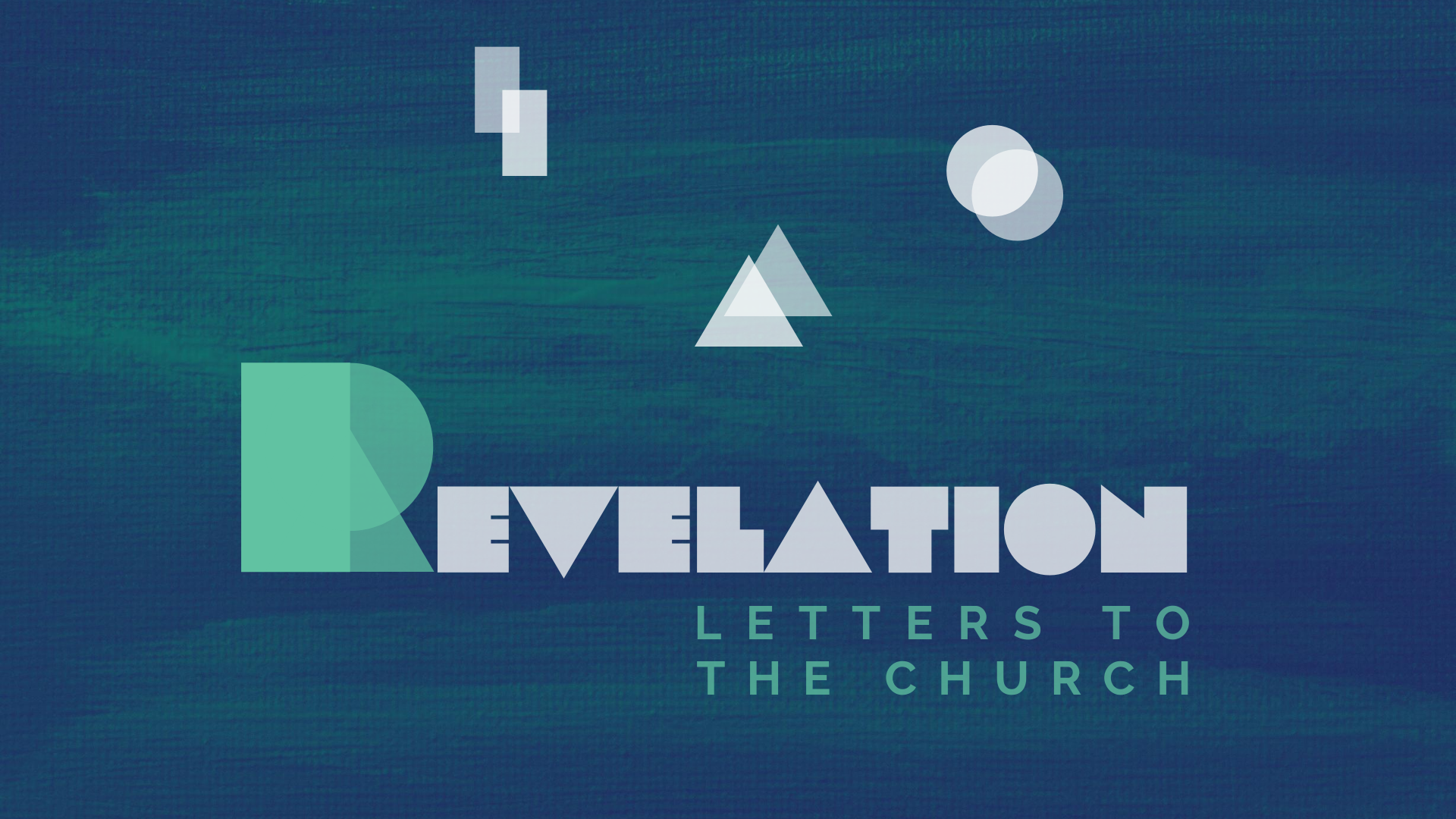 Revelation: Letters To The Church - Sermon Series